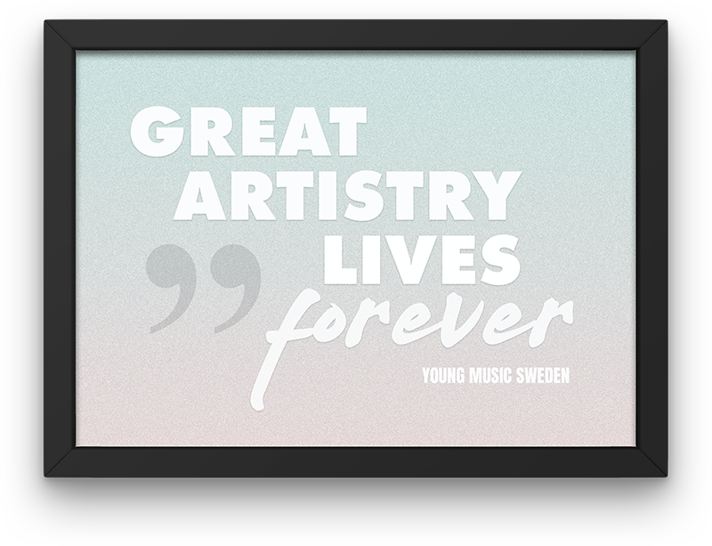 Great Artistry Lives Forever-Young Music Sweden